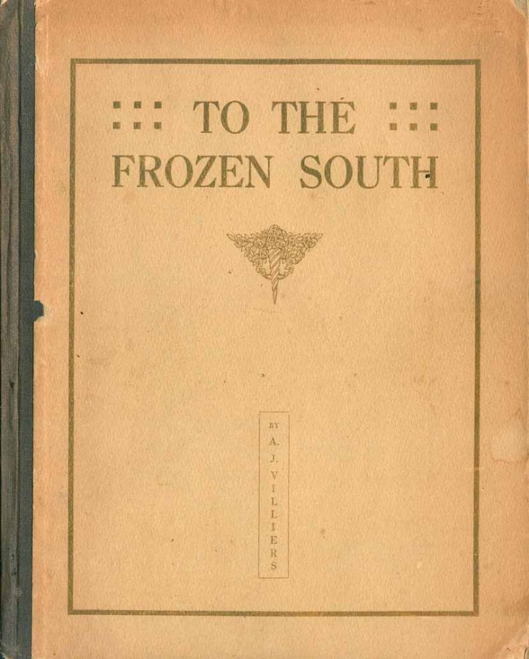 To the frozen south. A. J. Villiers.