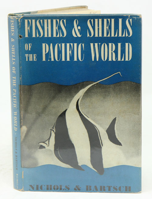Fishes and shells of the Pacific world. John T. Nichols, Paul Bartsch.