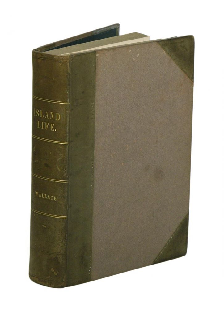 Island life: or the phenomena and causes of insular faunas and floras including a revision and attempted solution of the problem of geological climates. Alfred Russel Wallace.