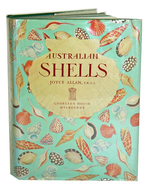 Australian shells: with related animals living in the sea, in freshwater and on the land. Joyce Allan.