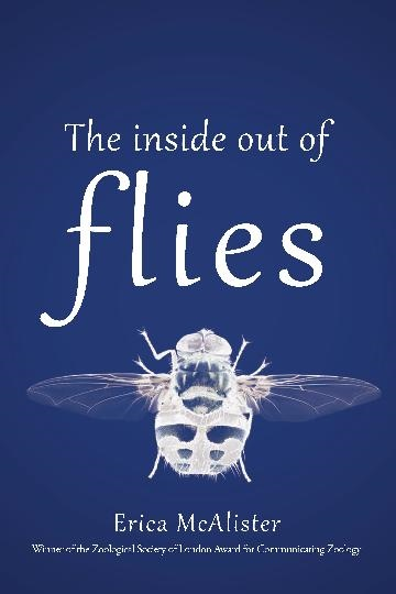 The inside out of flies. Erica McAlister.