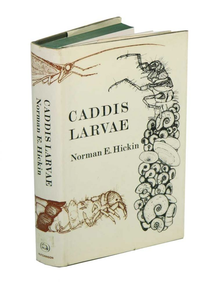 Caddis larvae: larvae of the British Trichoptera. Norman E. Hickin.