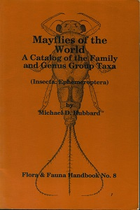 Mayflies of the world: a catalog of the family and genus group taxa (Insecta: ephemoeroptera). Michael D. Hubbard.