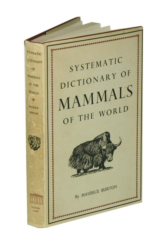 Systematic dictionary of mammals of the world. Maurice Burton.