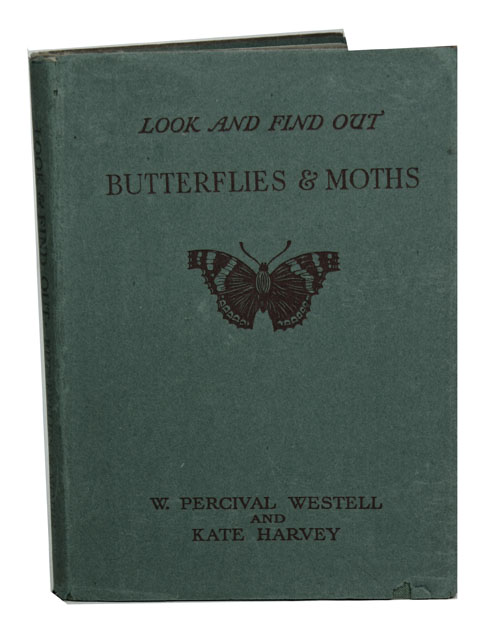 Look and find out: butterflies and moths. W. Percival Westel, Kate Harvey.