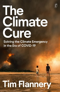 The climate cure: solving the climate emergency in the era of COVID-19. Tim Flannery.