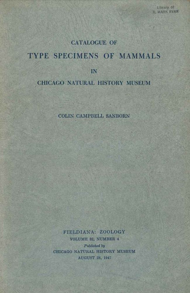 Catalogue of type specimens of mammals in Chicago Natural History Museum. Colin Campbell Sanborn.