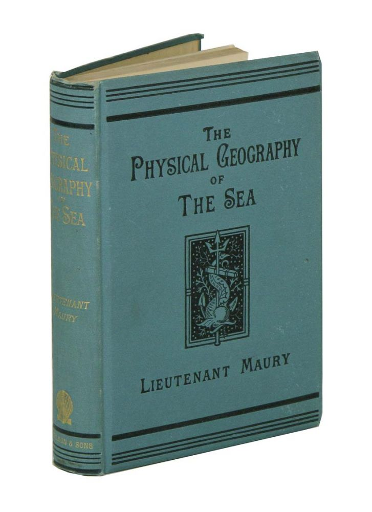 The physical geography of the sea. M. F. Maury.