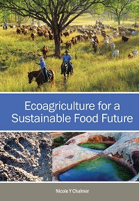 Ecoagriculture for a sustainable food future. Nicole Chalmer.