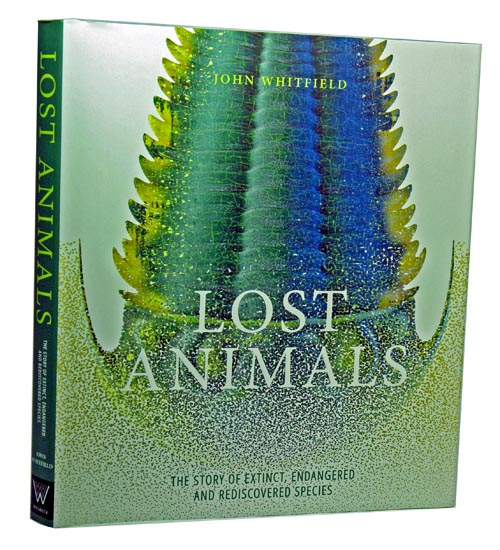 Lost animals: the story of extinct, endangered and rediscovered species. John Whitfield.
