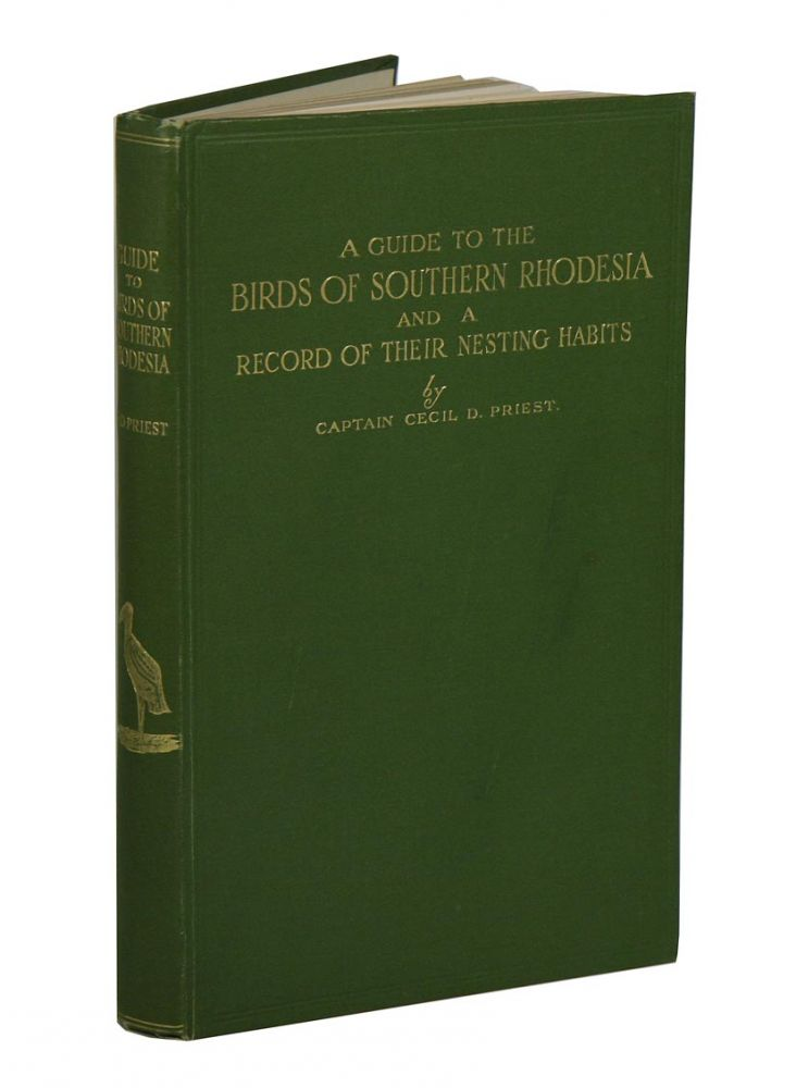 A guide to the birds of Southern Rhodesia and a record of their nesting habits. Cecil D. Priest.