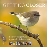 Getting closer: rediscovering nature through bird photography. Paul Sorrell.