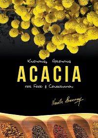Knowing, growing Acacia for food and conservation. Neville Bonney.