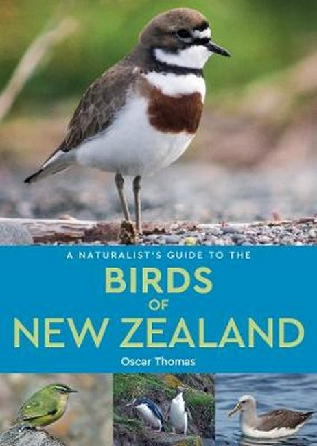 A naturalist's guide to the birds of New Zealand. Oscar Thomas.