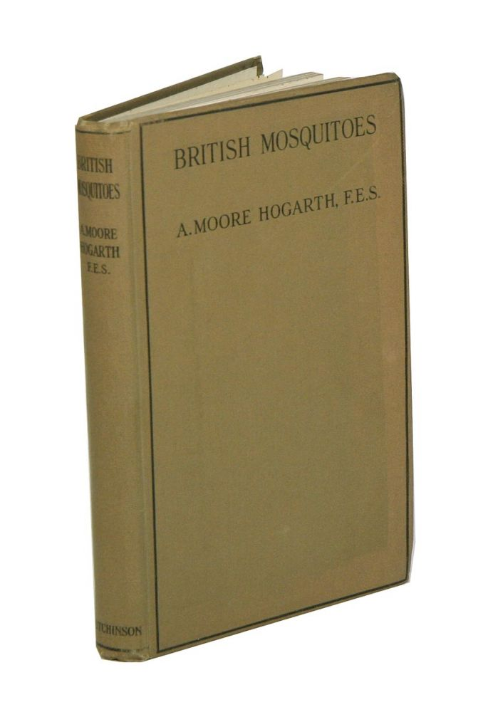 British mosquitoes and how to eliminate them. A. Moore Hogarth.