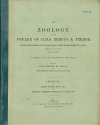 The zoology of the voyage of H.M.S. Erebus and Terror, under the command of Captain Sir James Clark Ross: Insects. John Richardson, John Edward Gray.