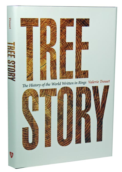 Tree story: the history of the world written in rings. Valerie Trouet.