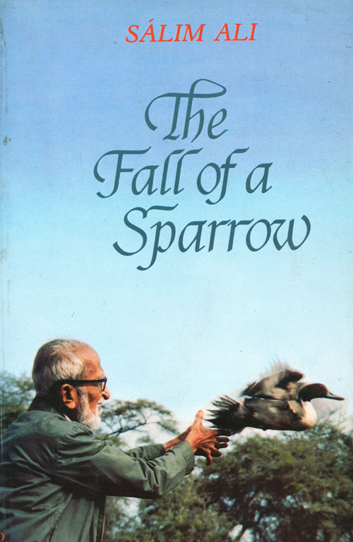 The fall of a sparrow. Salim Ali.