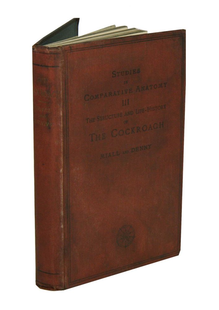 The structure and life-history of the cockroach (periplaneta orientalis): an introduction to the study of insects. L. C. Miall, Alfred Denny.