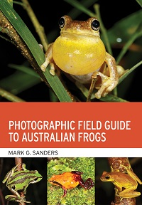Photographic field guide to Australian frogs. Mark G. Sanders.