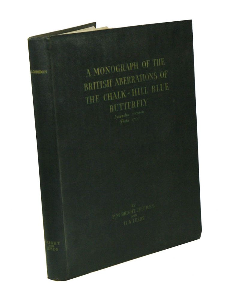 A monograph of the British aberrations of the chalk-hill blue butterfly. P. M. Bright, H. A. Leeds.