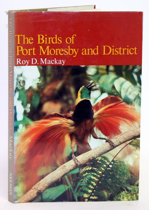 The birds of Port Moresby and district. Roy D. Mackay.