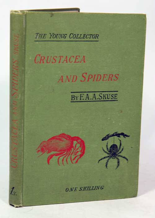 British stalk-eyed crustacea and spiders: with an account of their structure, classification and habitats. F. A. A. Skuse.