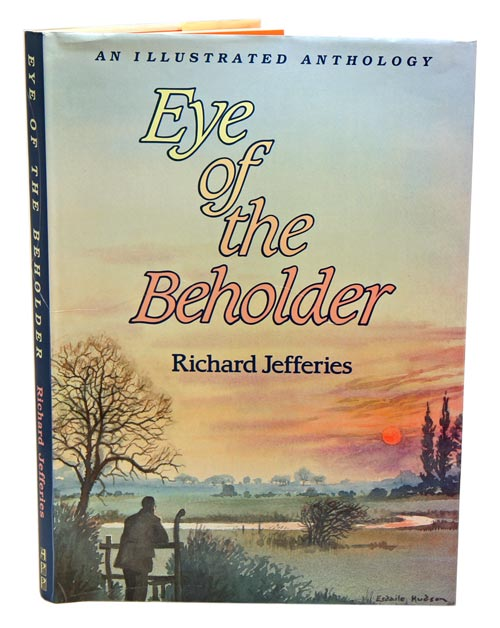An illustrated anthology: eye of the beholder. Richard Jefferies.