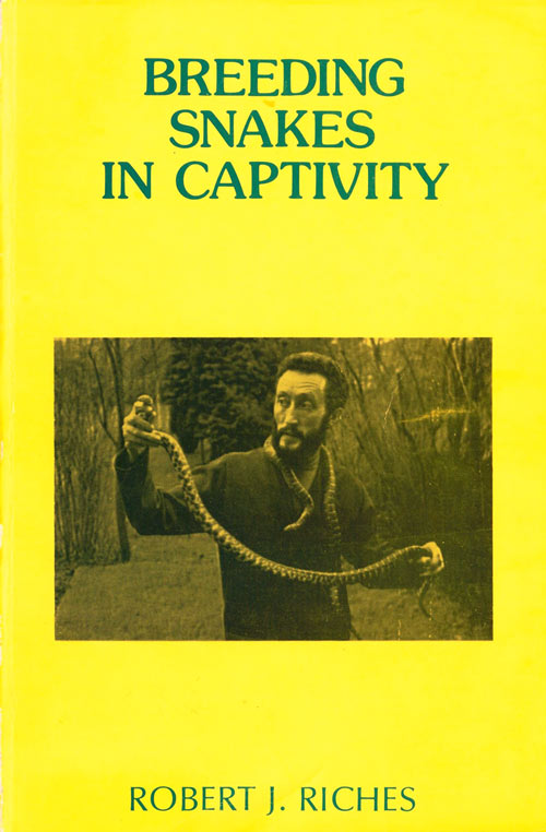 Breeding snakes in captivity. Robert J. Riches.