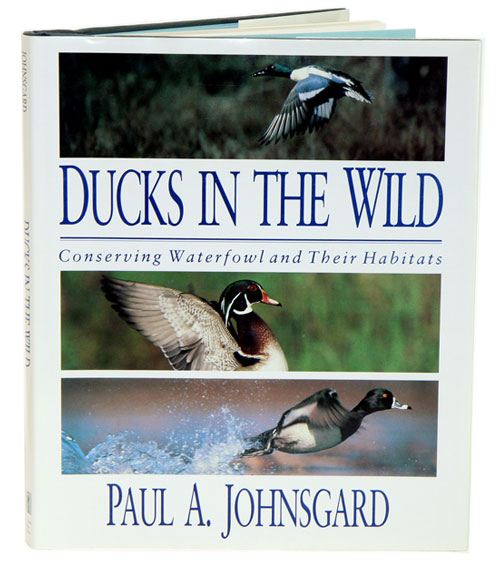 Ducks in the wild: conserving waterfowl and their habitats. Paul Johnsgard.