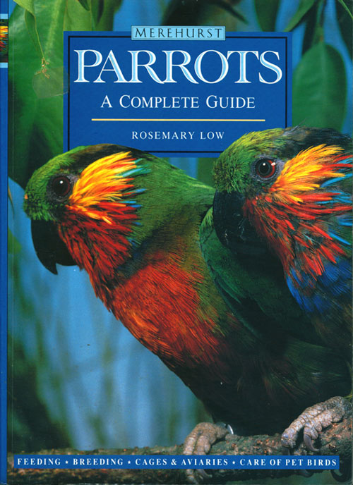 Parrots: a complete guide. Rosemary Low.