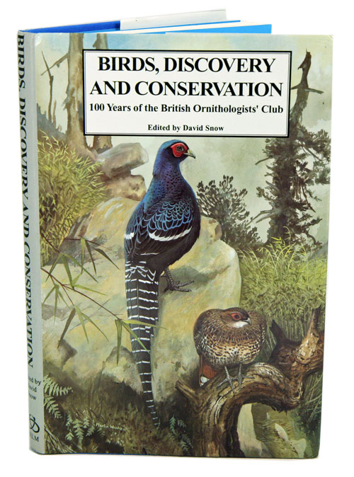 Birds, discovery and conservation: 100 years of the Bulletin of the British Ornithologist' Club. David Snow.
