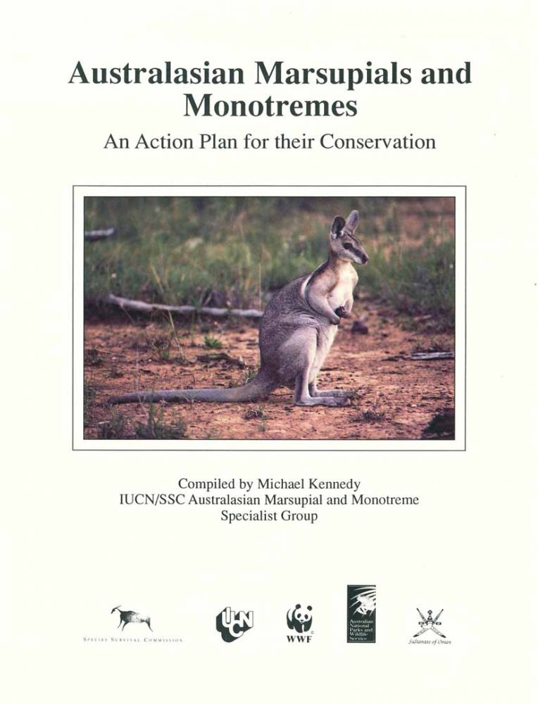 Australasian marsupials and monotremes: an Action Plan for their conservation. Michael Kennedy.