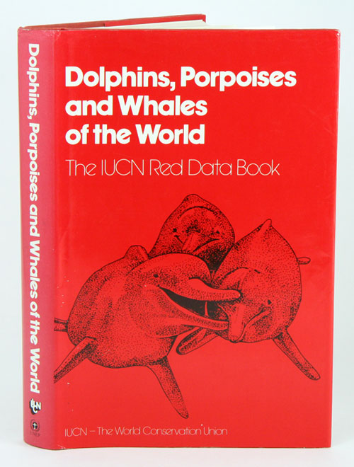 Dolphins, porpoises and whales of the world: the IUCN Red Data Book. Margaret Klinowska.