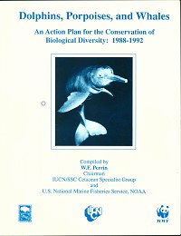 Dolphins, porpoises, and whales: an Action Plan for the conservation of biological diversity, 1988-1992. Perrin W. F.