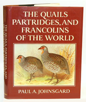 The quails, partridges, and francolins of the world. Paul A. Johnsgard.