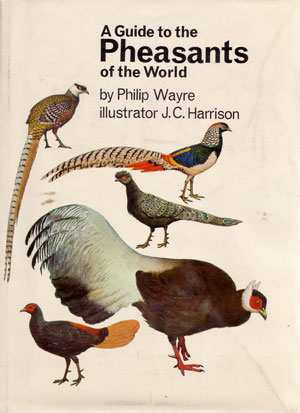 A guide to the pheasants of the world. Philip Wayre.