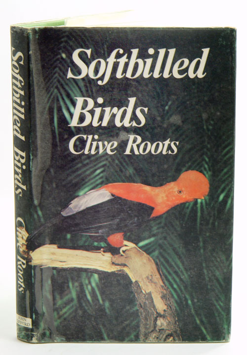 Softbilled birds. Clive Roots.