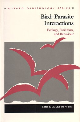 Bird-parasite interactions: ecology, evolution and behaviour. J. E. Loye, M. Zuk.