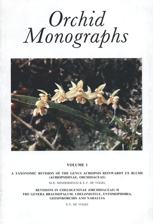 Orchid monographs, Volume one A: Taxonomic revision of the genus Acriopsis Reinwardt ex Blume/Revisions in Coelogyninae. M. E. Minderhoud, E. F. de Vogel.