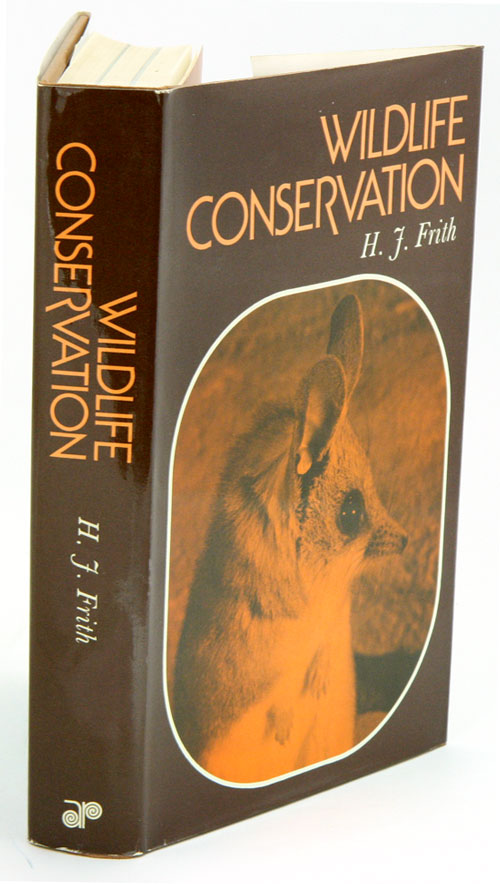 Wildlife conservation. H. J. Frith.