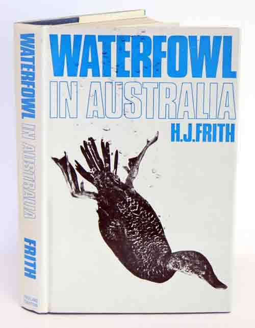 Waterfowl in Australia. H. J. Frith.