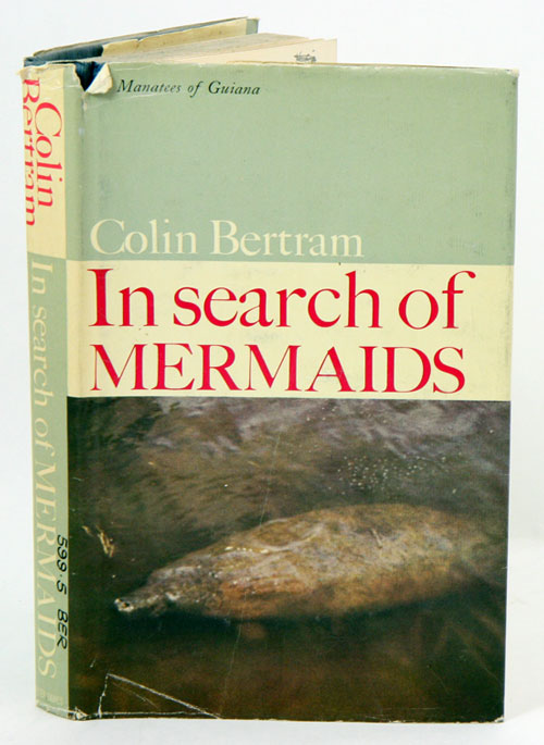 In search of mermaids: the manatees of Guiana. Colin Bertram.
