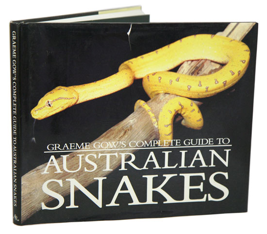 Graeme Gow's complete guide to Australian snakes. Graeme Gow.