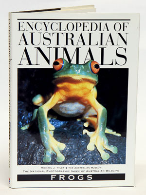 Encyclopedia of Australian animals: frogs. Michael Tyler.
