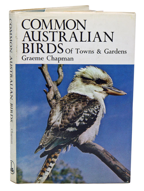 Common Australian birds of towns and gardens. Graeme Chapman.