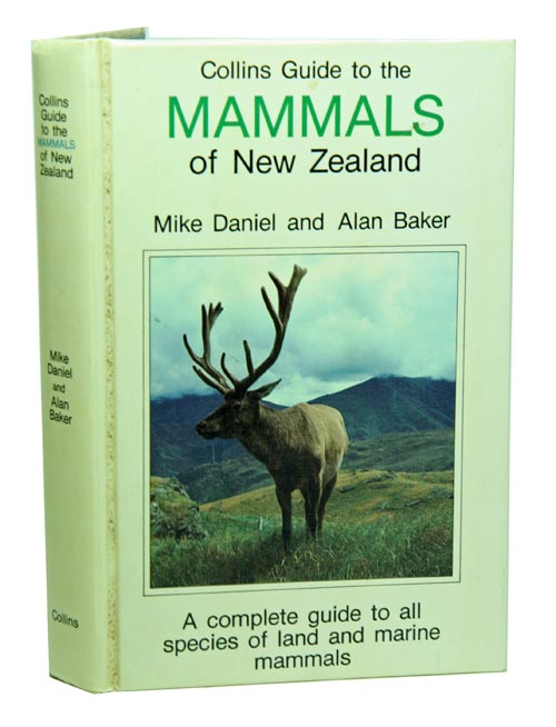Collins guide to the mammals of New Zealand. Mike Daniel, Alan Baker.