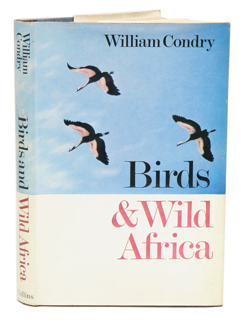 Birds and wild Africa. William Condry.