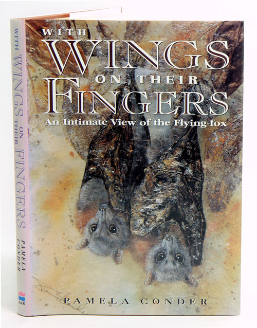 With wings on their fingers: an intimate view of the flying-fox. Pamela Conder.