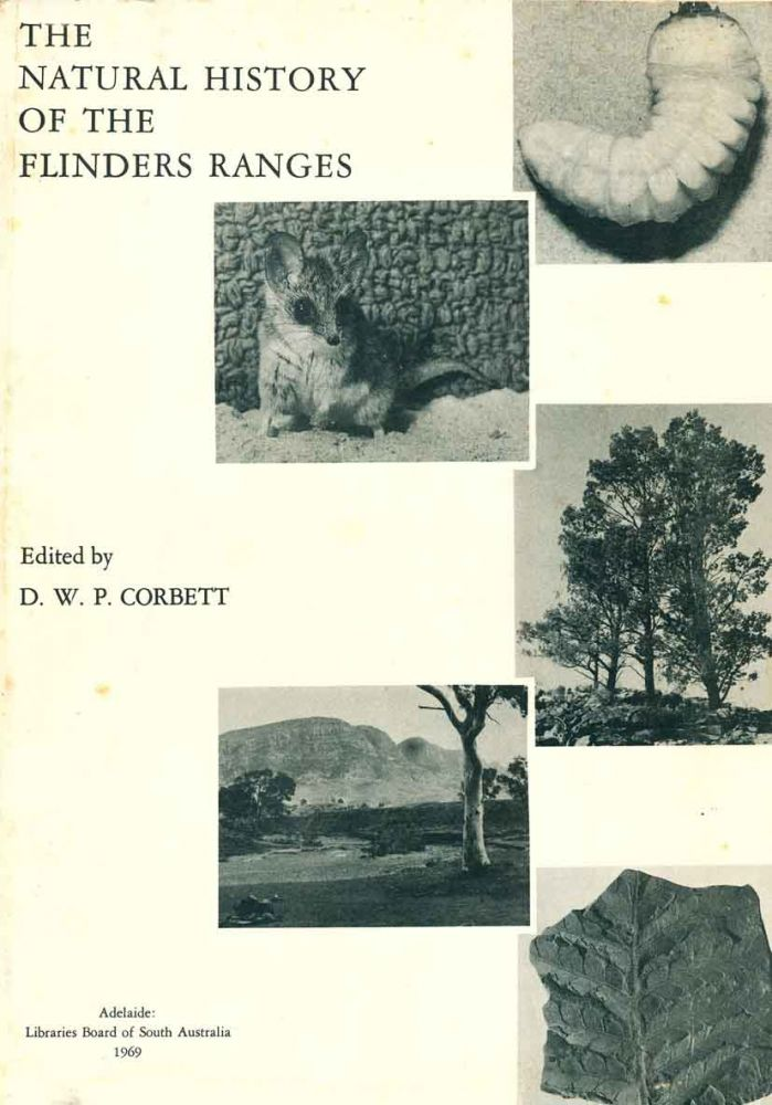 The natural history of the Flinders Ranges. D. W. P. Corbett.